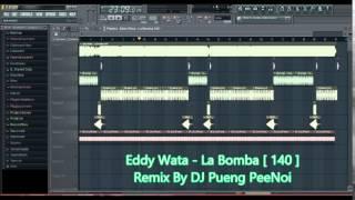 Eddy Wata - La Bomba [ 140 ] Remix By DJ Pueng PeeNoi