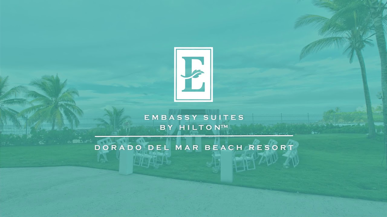 Weddings at Embassy Suites by Hilton Dorado del Mar Beach Resort ...