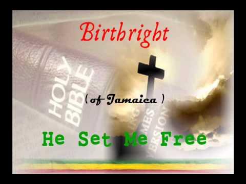 He Set Me Free | Birthright