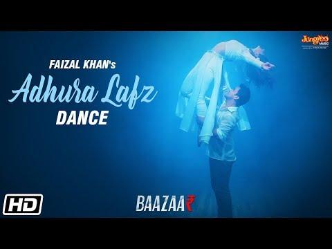 Adhura Lafz   Dance Video   Rahat Fateh Ali Khan   Baazaar    Faizal Khan   Kalpita