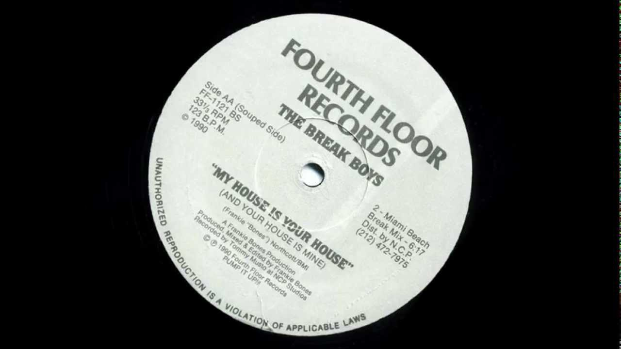 Fourth floor records the break boy39s my house is your for Fourth floor records