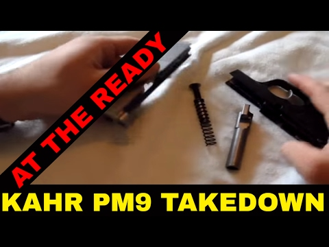 KAHR PM9 TAKEDOWN by At The Ready