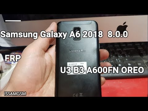 Samsung Galaxy A6 A600FN How to BYPASS FRP U3 B3 Android 8 0