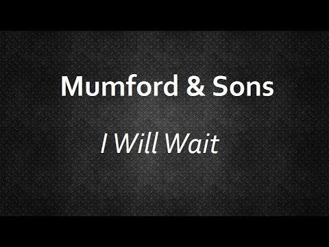 Mumford & Sons - I Will Wait [Lyrics] | Lyrics4U