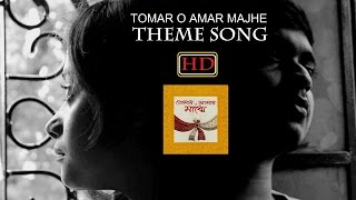 Tomar O Amar Majhe Theme Song