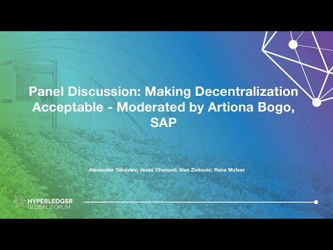 Panel Discussion: Making Decentralization Acceptable - Moderated by