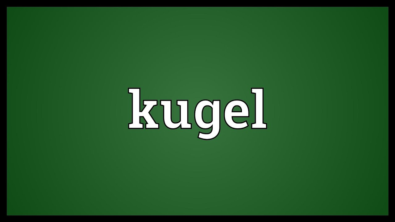 kugel meaning