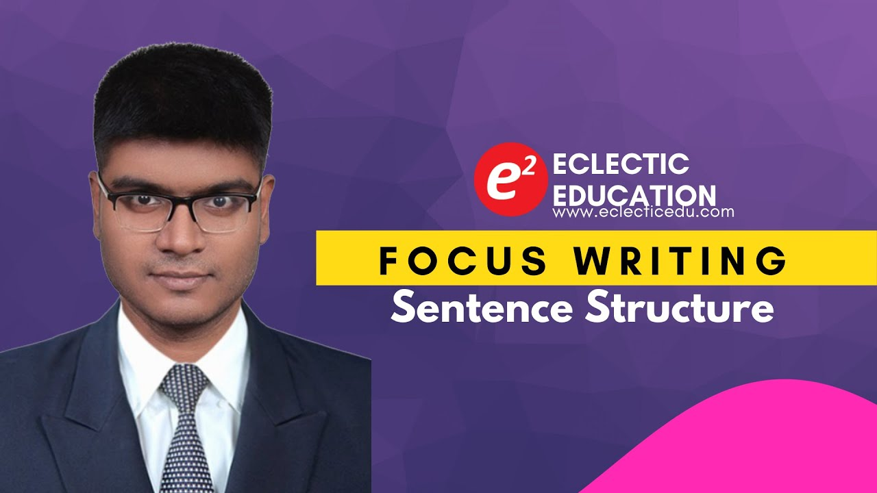 Focus Writing | Sentence Structure | Live Class
