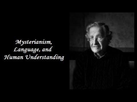 Noam Chomsky - Mysterianism, Language, and Human Understanding