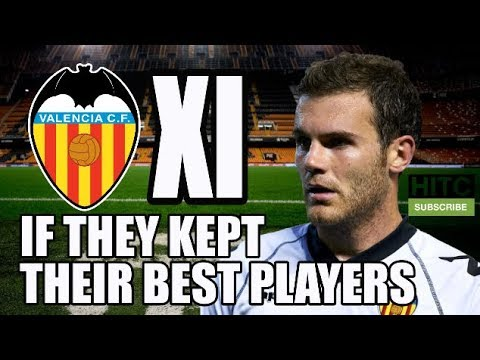 Valencia XI If They Kept Their Best Players - La Liga Winners?