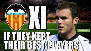 Valencia XI If They Kept Their Best Players - La Liga Winners?