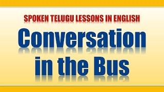 03 - Spoken Telugu (Advanced Level) Learning Videos - Conversation in the Bus