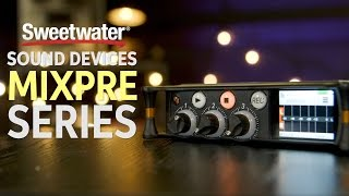 Sound Devices MixPre Series Overview
