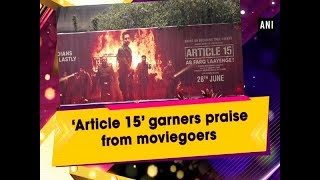 & 39 Article 15& 39 garners praise from moviegoers