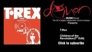 """T.Rex - Children of the Revolution - 7"""" Edit"""