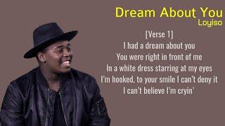 loyiso - dream about you (lyrics)