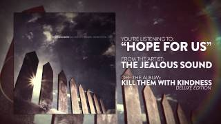 The Jealous Sound - Hope For Us