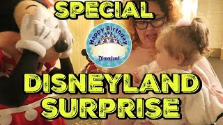 SPECIAL DISNEYLAND BIRTHDAY SURPRISE !!!!
