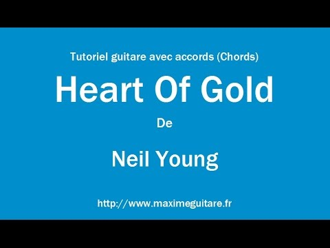 Heart Of Gold (Neil Young) - Tutoriel guitare avec accords (Chords ...