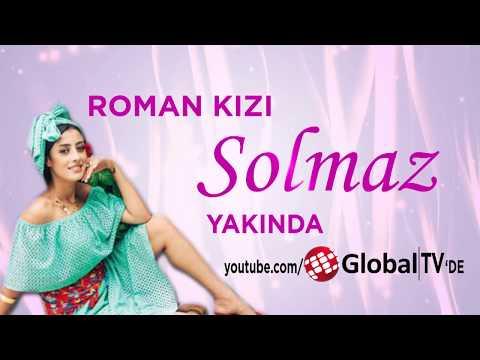 ROMAN KIZI SOLMAZ GLOBAL TV KANALINDA