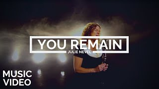 Julie Nevel | You Remain [MUSIC VIDEO]