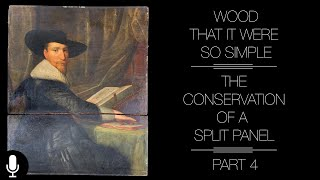 Wood That It Were So Simple: Conserving a Split Panel Painting Part 4