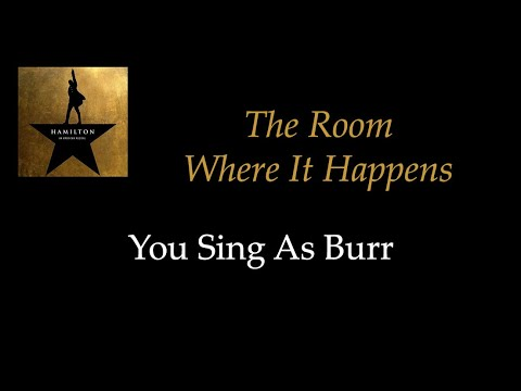 Hamilton - The Room Where It Happens - Karaoke/Sing With Me: You Sing Burr