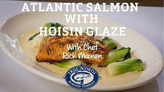 Atlantic Salmon with Hoisin Glaze with Chef Rick Moonen