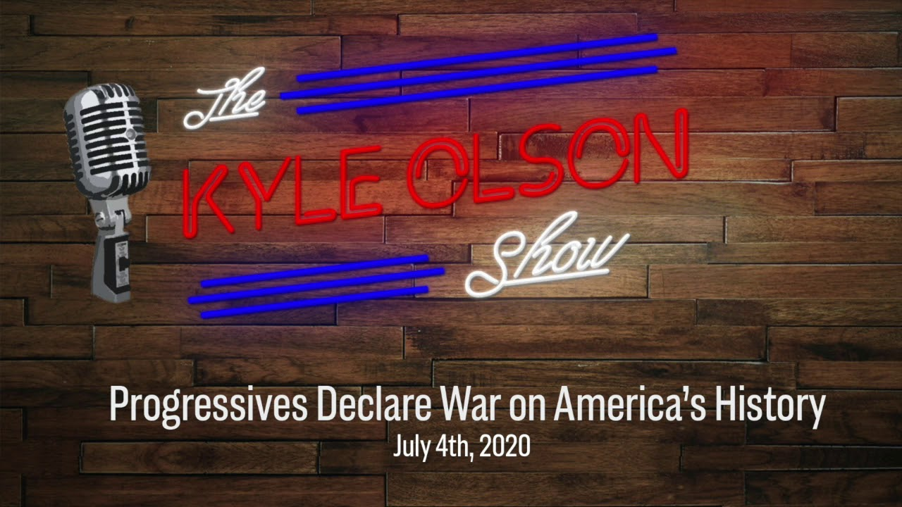 Progressives Declare War on America's History :: The Kyle Olson Show