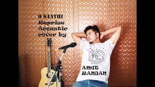 O Saathi | Baaghi 2 | Atif Aslam | Reprise Acoustic Cover | By Amit Ranjan |