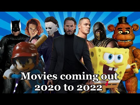 Movies coming out 2020 to 2022