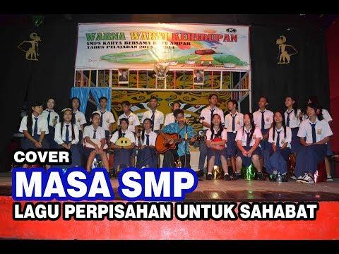Lagu Perpisahan Masa SMP Cover Siswa SMP Karya Bersama Batu Ampar