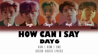 "Video DAY6(데이식스) - How Can I Say ""어떻게 말해"" (Color Coded Han