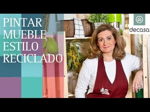 Pintar mueble estilo reciclado tutorial reciclarte for Decorar una casa vieja