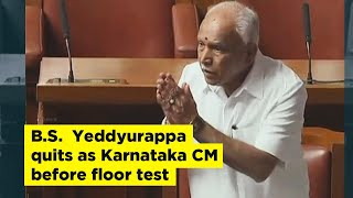B.S.  Yeddyurappa quits as Karnataka Chief Minister before floor test