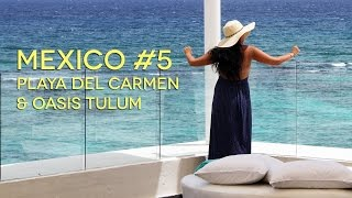 Mexico #5 Oasis Tulum & Playa Del Carmen at Night | stealingbeauty