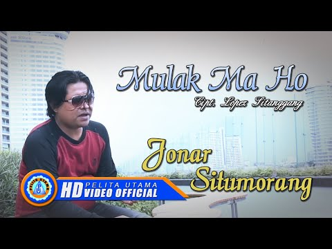 JONAR SITUMORANG - MULAK MA HO ( Official Music Video ) [HD]
