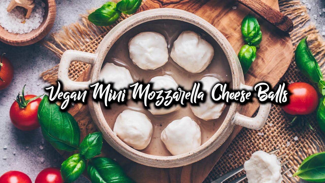 Vegan Mini Mozzarella Cheese Balls  (How to make Vegan Mozzarella)