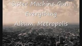 Watch Sister Machine Gun Everything video
