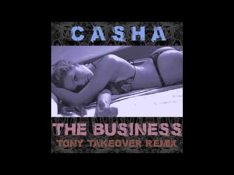 Casha - The Business (Tony Takeover Remix)