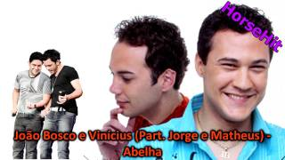 João Bosco e Vinícius (Part. Jorge e Matheus) - Abelha