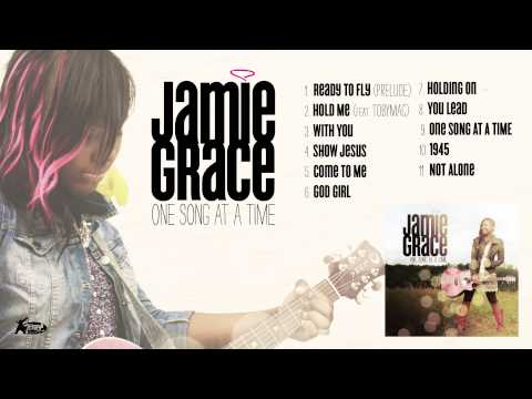 Jamie Grace - One Song At A Time (Full Album Audio)