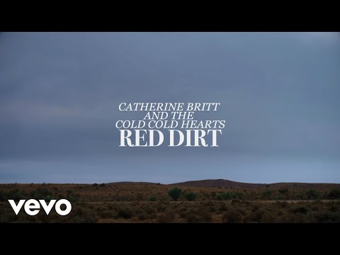 Catherine Britt & The Cold Cold Hearts - Red Dirt