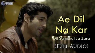 Ae Dil Na Kar,Tu Chahte Official Song   Lyrics   Dil Sambhal Ja Zara Star Plus New Song  