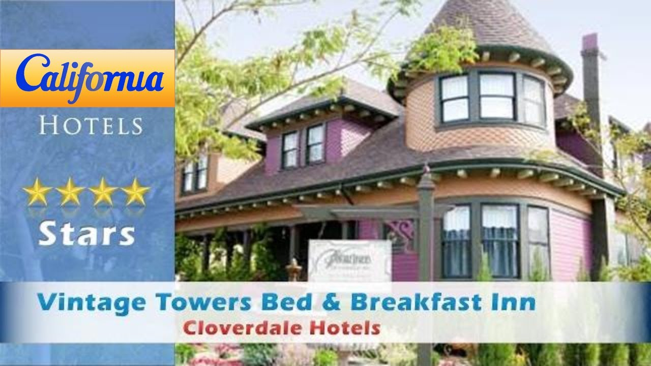 Vintage Towers Bed Breakfast Inn Cloverdale Hotels California