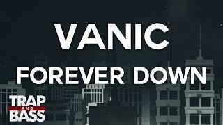 Vanic - Forever Down ft. Saint Sinner & Wifisfuneral