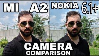Mi A2 vs Nokia 6.1 Plus Camera Comparison|Mi A2 Camera Review|Nokia 6.1 Plus Camera Review