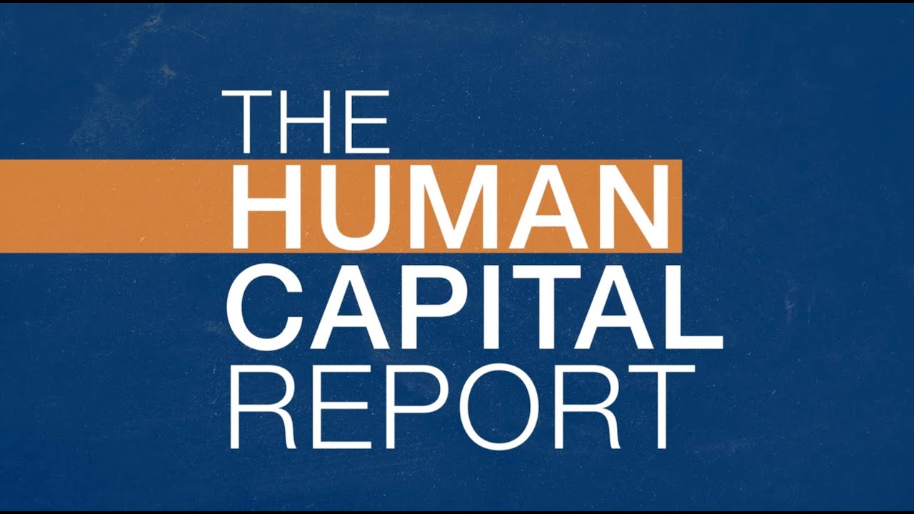 The Human Capital Report  Youtube