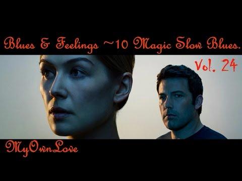 Blues & Feelings ~10 Magic Slow Blues  Vol. 24