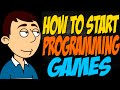 How to Start Programming Games